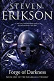 Forge of Darkness (The Kharkanas Trilogy Book 1)
