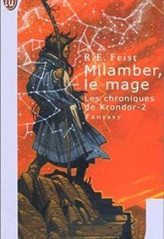 Livres Couvertures de Les Chroniques De Krondor (La Guerre De La Faille), Tome 1 : Magicien (partie 2 : Milamber, Le Mage)