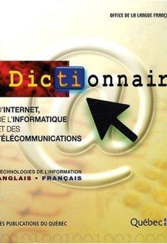 Livres Couvertures de Dictionnaire d'Internet, de l'informatique et des télécommunications : Technologies de l'information anglais-français