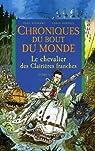 Chroniques du bout du monde - Cycle de Rémiz, Tome 3 : Le chevalier des Clairières franches