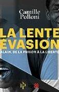 La Lente Evasion: Alain, de la prison à la liberté