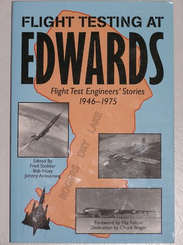 Flight Testing at Edwards: Flight Test Engineers' Stories 1946-1975