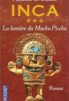 Livres Couvertures de Inca, Tome 3 : La Lumière Du Machu Picchu