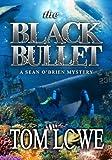The Black Bullet (Sean O'Brien mystery/thriller)