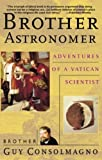 Brother Astronomer: Adventures of a Vatican Scientist (New-trade science series)