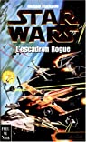 Star Wars, tome 7 : L'escadron Rogue (Les X-Wings 1)