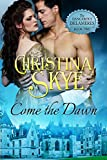 Come the Dawn (The Dangerous Delameres Book 2)