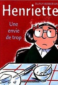 Livres Couvertures de Henriette, Tome 1 : Une Envie De Trop