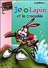 Jojo lapin et le crocrodile