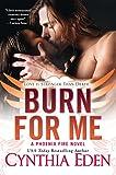 Burn For Me (Phoenix Fire Book 1)