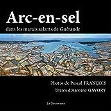 Arc-en-Sel : Dans les marais salants de Guérande