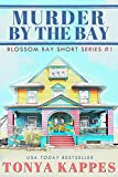 Murder By The Bay (Blossom Bay Short Story Series Book 1)