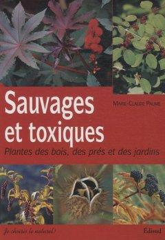 Livres Couvertures de Sauvages et toxiques : Plantes des bois, des prés et des jardins