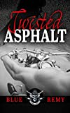 Twisted Asphalt (Asphalt Outlaw Series Book 1)