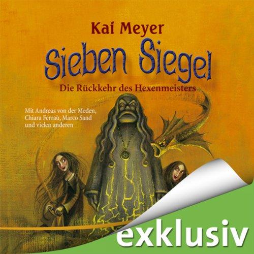 Kai Meyer - Sieben Siegel (1) Die Rückkehr des Hexenmeisters (audible.de)
