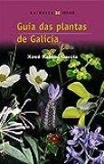 Guía das plantas de Galicia (Turismo / Ocio - Montes E Fontes - Guías Da Natureza)