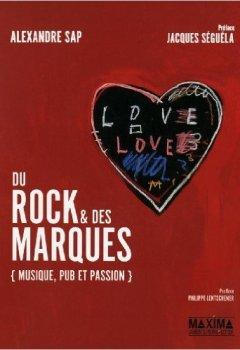 Livres Couvertures de Du rock et des marques de Alexandre Sap,Jacques Seguela (Préface) ( 27 septembre 2012 )