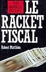 Le racket Fiscal