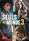 Seuls au monde, tome 3 : Camp d'isolement