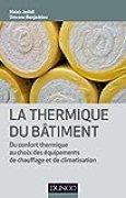 La thermique du bâtiment: Du confort thermique au choix des équipements de chauffage et de climatisation