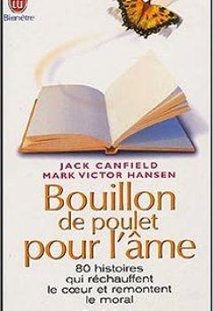 Livres Couvertures de Bouillon De Poulet Pour L'ame : 80 Histoires Qui Rechauffent Le Coeur Et Remontent Le Moral