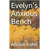 Evelyn's Anxious Bench