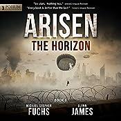 The Horizon: Arisen, Book 6 | [Michael Stephen Fuchs, Glynn James]