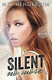 Silent No More: A Novel, Book 1
