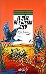 Le rêve de l'oiseau bleu