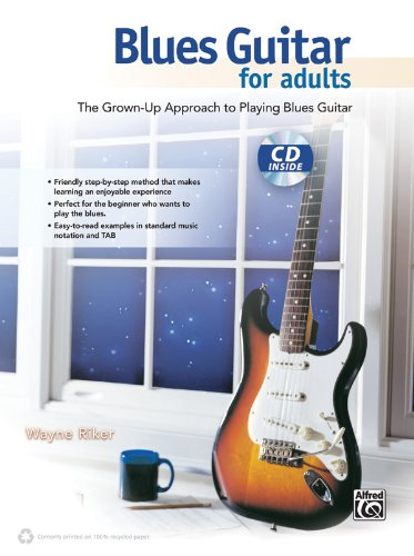 Blues Guitar for Adults: The Grown-Up Approach to Playing Blues Guitar (Book & CD)