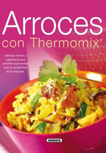 Arroces con thermomix de Equipo Susaeta