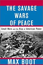 Small Wars And The Rise Of American Power