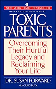 "Cover of ""Toxic Parents: Overcoming Their..."
