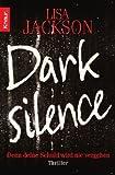 Dark Silence: Denn deine Schuld wird nie vergehen. Thriller