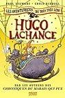 Les aventuriers du très très loin, Tome 3 : Hugo Lachance