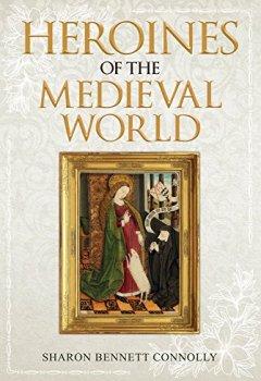 Livres Couvertures de Heroines of the Medieval World