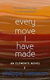 Every Move I Have Made (an Elements novel)