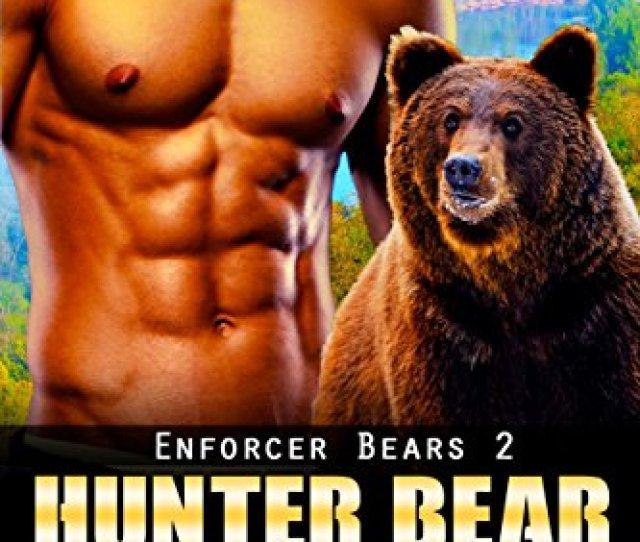 Hunter Bear Bbw Bear Shifter Paranormal Romance Enforcer Bears Book 2