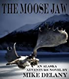 The Moose Jaw (The Fergus O'Neill Series)