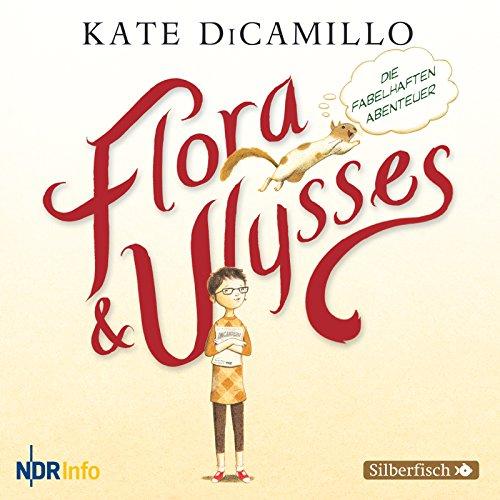 Flora und Ulysses - Die fabelhaften Abenteuer (Kate DiCamillo) NDR 2015 / Edition Silberfisch 2015