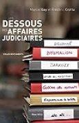 Les dessous des affaires judiciaires: Essais - documents (Essais-documents)