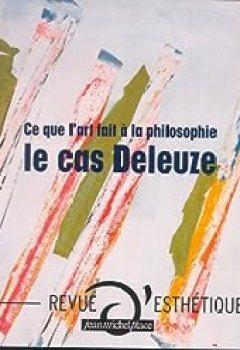 Livres Couvertures de Ce Que L'art Faità La Philosophie: Le Cas Deleuze