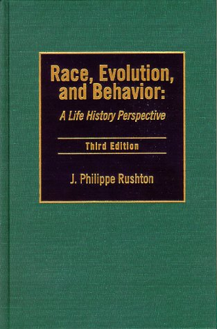 Race, Evolution, and Behavior: A Life History Perspective (3rd Edition)