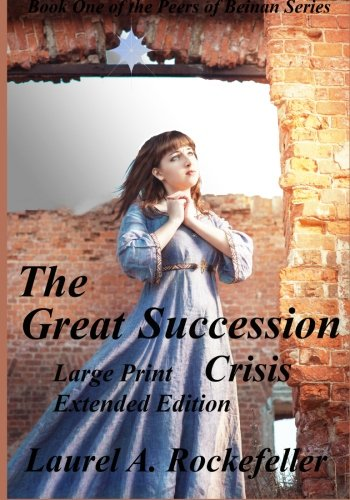 The Great Succession Crisis Large Print Extended Edition (The Peers of Beinan) (Volume 1)