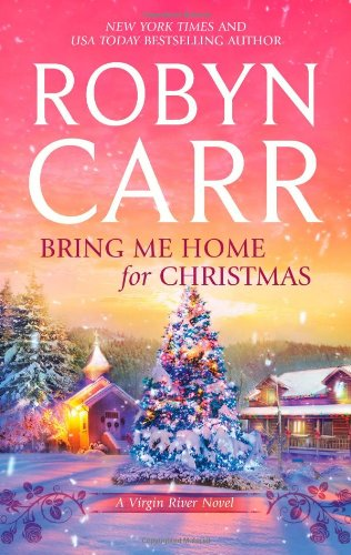 Bring Me Home for Christmas (Virgin River, #16)