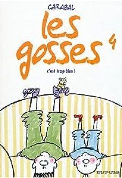 Livres Couvertures de Les Gosses, Tome 4 : C'est Trop Bien !