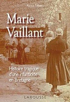 Marie Vaillant : Histoire Tragique D'une Infanticide En Bretagne