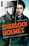 Sherlock Holmes : De Baker Street au grand écran par Levet