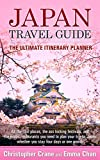 Japan Travel Guide: The Ultimate Itinerary Planner: All the cool places, the ass kicking festivals, and the sweetest cherry blossom spots you need to plan your trip to Japan