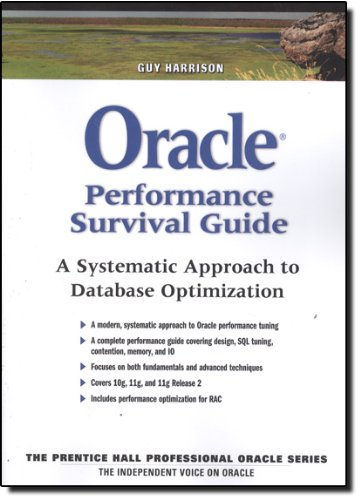 Oracle Performance Survival Guide: A Systematic Approach to Database Optimization (Prentice Hall Professional Oracle)